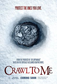 """Crawl to Me (2014) - tagline: """"Protect the ones you love."""""""
