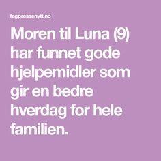 Moren til Luna (9) har funnet gode hjelpemidler som gir en bedre hverdag for hele familien.