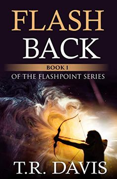 """Read """"FlashBack Flashpoint, by T. Davis available from Rakuten Kobo. Sarah is a thirteen year old girl who starts experiencing memories that are thousands of years old. Fantasy Book Covers, Fantasy Books, New Books, Books To Read, Book 1, This Book, The Flashpoint, Thriller Books, Mystery Thriller"""