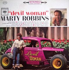 """Devil Woman"" (1962, Columbia) by Marty Robbins."