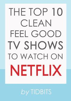 Looking for a great show to watch? Look no further! Here are the top 10 clean feel-good TV shows to watch on Netflix.