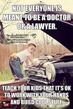 I emphasize this to my kids. What doeks everyone think. Son Quotes, Wisdom Quotes, True Quotes, Great Quotes, Funny Quotes, Motivational Quotes, Inspirational Quotes, Mechanic Humor, Mechanic Garage