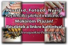 Képfeltöltő Játékunk még mindig tart! Ne maradj le! Részletek: http://mukoromplaza.hu/Mukorom-Plaza-Kepfeltolto-Jatek