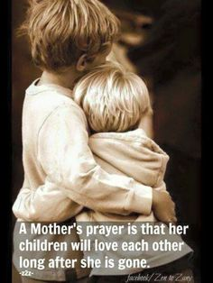 A mothers prayer for her children....