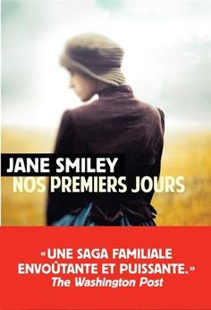 Nos premiers jours de Jane Smiley https://www.amazon.fr/dp/2743637544/ref=cm_sw_r_pi_dp_x_XU.tybHTKH0MW
