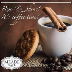 Rise and Shine! It's coffee time! #coffee #meadecafe