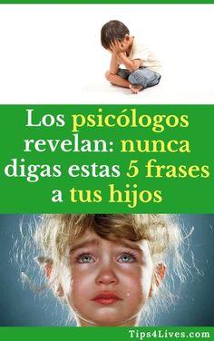 Los psicólogos revelan: nunca digas estas 5 frases a tus hijos #Tips #Life #vida #Familia #Hijos #Tips4Lives #DIY #Bienestar Play S, Kids Education, My Children, Good To Know, Kids Playing, Maria Montessori, Psychology, Parents, Advice