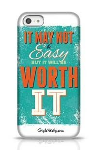 It May Not Be Easy  But It Will Be Worth It Apple iPhone 5 Phone Case