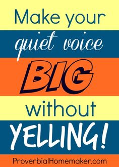 Make a quiet voice big (when it's needed) without yelling! Find out the trick and unexpected tool that will help you.