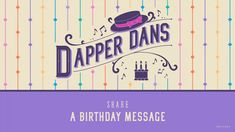 A Birthday Message from the Dapper Dans - Disney Dining Information Happy Birthday Disney, Birthday Songs, Singing Happy Birthday, It's Your Birthday, Birthday Messages, Birthday Wishes, Disney Parks Blog, Disney World Restaurants, Happy Wishes