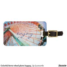 "Colorful ferris wheel photo luggage tag ""enjoy"""