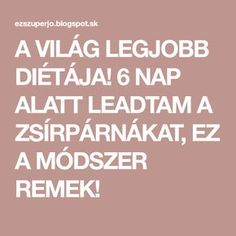 A VILÁG LEGJOBB DIÉTÁJA! 6 NAP ALATT LEADTAM A ZSÍRPÁRNÁKAT, EZ A MÓDSZER REMEK! Healthy Nutrition, Anti Aging, Lose Weight, Health Fitness, Keto, Food And Drink, Nap, Sport, Gymnastics