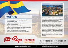 Abroad Education in Sweden - one of the World's most innovative nations and it has been called the most digitally connected economy. For more details contact with Riya Education. We have branches in Cochin / kochi, Kottayam, Thiruvalla, Trivandrum, Trichur, Bangalore, Mumbai, Chennai, Madurai, Mangalore, Vijayawada, Delhi, Kannur, Coimbatore, Goa, Hyderabad, Kollam. #Overseas Education Consultant