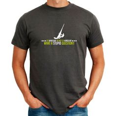 To Windsurfing Or Not To Windsurfing, What A Stupid Question!! T-Shirt