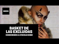 (1) BASKET DE LAS EXCLUIDAS X SEEDS / Conociendo a Lyncoln Diniz - YouTube Queer Theory, Youtube, Political Freedom, Street, Space, Youtubers, Youtube Movies