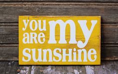 You Are My Sunshine Distressed Sign