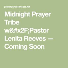 Submit your prayer requests join us for prayer and activate the midnight prayer tribe wpastor lenita reeves coming soon are you looking for platinumwayz