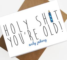 Funny birthday card you're old 30th 40th 50th old by SiouxAlice