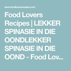 Food Lovers Recipes | LEKKER SPINASIE IN DIE OONDLEKKER SPINASIE IN DIE OOND - Food Lovers Recipes Muffin Recipes, My Recipes, Cooking Recipes, Recipies, Healthy Recipes, Nu Wave Oven, Buttermilk Rusks, Rusk Recipe