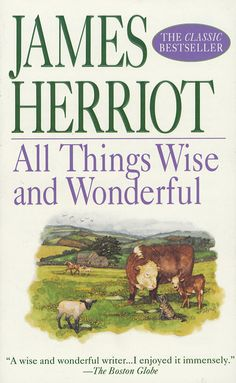 All Things Wise and Wonderful by James Herriot.start with this book, read the series. I Love Books, Great Books, New Books, Books To Read, James Herriot, Book Tv, Book Series, Book Nooks, Book Authors