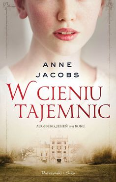 W cieniu tajemnic - Anne Jacobs - swiatksiazki.pl
