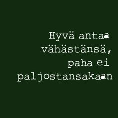 Finnish proverbs and sayings: Learn Finnish, Finnish Words, Proverbs Quotes, A Course In Miracles, Trials And Tribulations, Bad Person, Words Of Encouragement, Finland, Poems