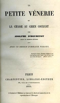 D'Houdetot. La petite vénerie, ou La chasse au chien courant. 1855
