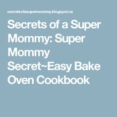 Secrets of a Super Mommy: Super Mommy Secret~Easy Bake Oven Cookbook Easy Bake Oven, The Secret Book, Presents, Traditional, Baking, Fork, Ground Hog, Celebrations, Merry Christmas