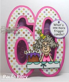 shaped card Paula Riley by stefanie 60th Birthday Cards For Ladies, Bday Cards, Special Birthday, Handmade Birthday Cards, Happy Birthday Cards, Birthday Wishes, Scrapbook Cards, Scrapbooking, Birthday Numbers
