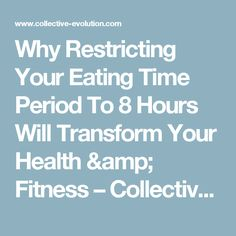 Why Restricting Your Eating Time Period To 8 Hours Will Transform Your Health & Fitness – Collective Evolution