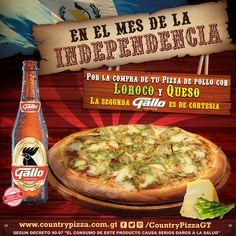 En el mes de la Independencia Country te trae Pizza de Pollo con Loroco, y la segunda Gallo Cortesía de la casa