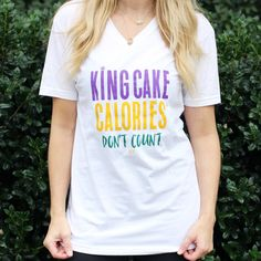 New Year's Resolutions? No problem! Because everyone knows King Cake calories don't count! Show your love of this iconic Louisiana treat in our King Calories Don't Count white T-shirt! Poly/Cotton Uni