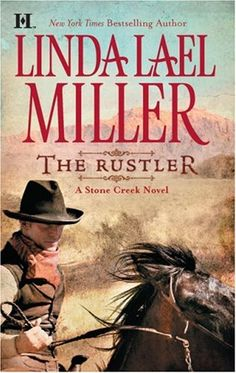 Bestseller Books Online The Rustler (Stone Creek) Linda Lael Miller $7.99  - http://www.ebooknetworking.net/books_detail-0373773307.html