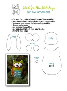 Felt Owl Crafts - i should make one of these for every single one of my students! they'd really remember me (well mostly my crazy owl classroom!) You could glue the felt, or use the patterns with paper Owl Fabric, Fabric Crafts, Sewing Crafts, Sewing Projects, Owl Ornament, Felt Ornaments, Owl Crafts, Crafts For Kids, Crazy Owl