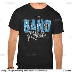 Funky Grunge Marching Band Rocks T-Shirt,  http://www.zazzle.com/funky_grunge_marching_band_rocks_t_shirts-235154368762198763?rf=238090244331062886