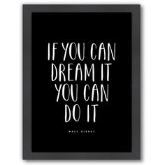 Americanflat ''If You Can Dream It'' Framed Wall Art (103 935 LBP) ❤ liked on Polyvore featuring home, home decor, wall art, quotes, phrase, saying, text, typography wall art, disney home decor and framed wall art