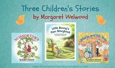READ Reviews of three delightful books, by  Margaret Welwood.  Perfect for every child's bookshelf!