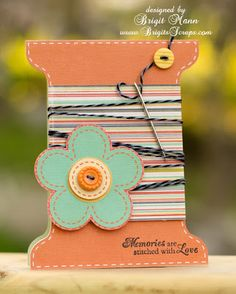Memories Are Stitched With Love! Lori Whitlock, Trendy Twine, Unity Stamps.