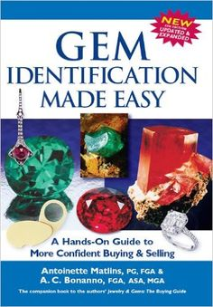 Gem Identification Made Easy, 5th Edition: A Hands-On Guide to More Confident Buying & Selling 5th, Antoinette Matlins, Antonio C. Bonanno - Amazon.com