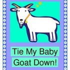 """TIE MY BABY GOAT DOWN!"" - GROUP GAME AND CRAFT WITH RUN-AWAY ANIMALS!  The Animals have run away and gone to town!  They are eating ice cream and going to the movies!  Play this very funny GROUP GAME, set to the beloved Aussie folk tune, ""Tie Me Wallaby Down!""  Make a fun Animal Craft, and learn the special ""moves"" done by baby goats, pigs, ducks, horses, and sheep, all just to bring them back to their farm!  All you need is a circle for game play, plus a love of laughter!  (10 pages)  $"
