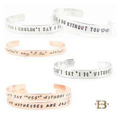 """I couldn't say """"I do"""" without you! Ga jij trouwen? Dan is een armband met jouw eigen of deze tekst een leuk en origineel cadeau voor de getuigen en ceremoniemeester! Of misschien wel voor mama of jouw zussen? Er kan zelfs een tekst aan de binnenkant verwerkt worden!"""