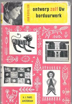 ontwerp zelf uw borduurwerk 1956 Hardcover w/ Dust Jacket Edition Dutch Language