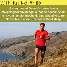 The man who can run forever, Dean Karnazes - Jus can't be good for your body?  ~WTF not-so-fun facts