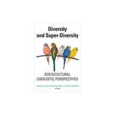 Diversity and Super-diversity : Sociocultural Linguistic Perspectives (Paperback)