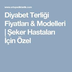 Diyabet Terliği Fiyatları & Modelleri | Şeker Hastaları İçin Özel Model, Scale Model, Models, Template, Pattern, Mockup, Modeling