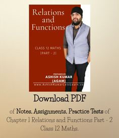 Relations and Functions Part 2 of Class 12 Maths is now available as full course with Pdf Notes and Assignments. Class 12 Maths, Home Learning, Self Development, Mathematics, Homeschooling, Physics, Pdf, Notes, Teacher