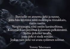 tommy tabermann runot Introvert, Funny Texts, Inspire Me, Poems, Wisdom, Thoughts, Motivation, Feelings, Sayings