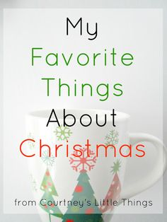 My Favorite Things About Christmas
