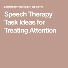 Speech Therapy Task Ideas for Treating Attention