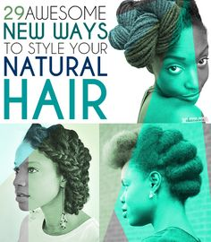 29 Awesome New Ways To Style Your Natural Hair- Finally, a listicle about Black women's hair. Pinning because this is LITERALLY the first time I've seen something like this on a major site or publication (even if it is Buzzfeed). I am 33 years old, that's sad. Better late than never.